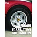 Ferrari faszination auf rädern by Helmut…
