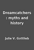 Dreamcatchers : myths and history by Julie…