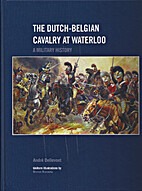 The Dutch-Belgian Cavalry at Waterloo by…