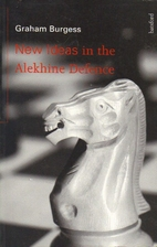 New Ideas in the Alekhine Defence by Graham…