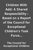 Children With Add: A Shared Responsibility :…