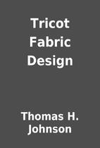 Tricot Fabric Design by Thomas H. Johnson