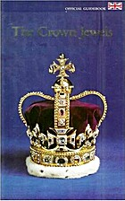 The Crown Jewels. Official Guidebook by Anna…