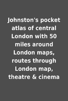 Johnston's pocket atlas of central London…
