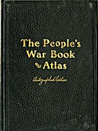 The people's war book and pictorial atlas of…