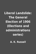 Liberal Landslide: The General Election of…