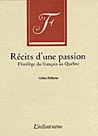 Recits d'une passion: Florilege du francais…