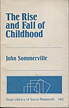The Rise and Fall of Childhood by C. John…