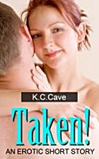Taken! by K.C. Cave