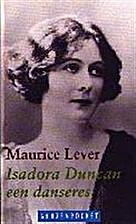 Isadora Duncan : een danseres by Maurice…