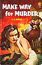 MAKE WAY FOR MURDER by A. A. Marcus
