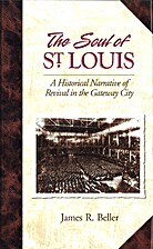 The Soul of St. Louis by James R. Beller