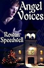 Angel Voices by Rowan Speedwell
