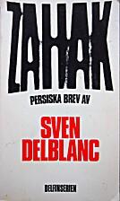 Zahak : [persiska brev] by Sven Delblanc