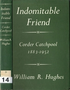 Indomitable friend : the life of Corder…