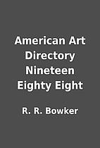 American Art Directory Nineteen Eighty Eight…