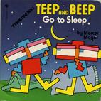Teep and Beep Go to Sleep by Mercer Mayer