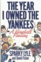 The Year I Owned the Yankees: A Baseball…