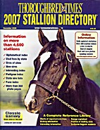 2007 Stallion Directory by Thoroughbred…