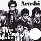 We Can Make It! [RE] by Arashi