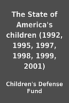 The State of America's children (1992, 1995,…