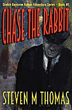 Chase The Rabbit by Steven M. Thomas