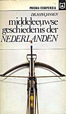 Middeleeuwse geschiedenis der Nederlanden by…