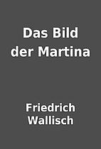 Das Bild der Martina by Friedrich Wallisch