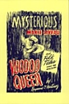 Mysterious Marie Laveau Voodoo Queen and…