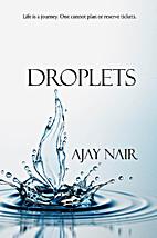 Droplets by Ajay Nair