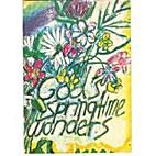 Gods Springtime Wonders by Christina T. Qwen