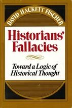 Historians' Fallacies : Toward a Logic of…