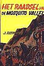 Het raadsel van de Mosquitovallei by Jan…