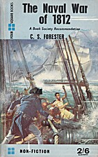 The Naval War of 1812 by C. S. Forester