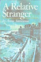 A Relative Stranger by Anne Stevenson