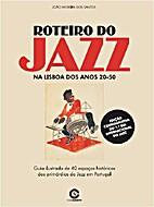 Roteiro do Jazz - Na Lisboa dos Anos 20-50…