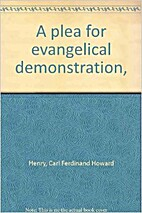 A plea for evangelical demonstration by Carl…