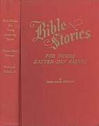 Bible Stories for Young Latter-day Saints by…