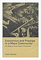Economics and Prestige in a Maya Community:…