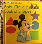 Baby Mickey's Book of Shapes by Walt Disney