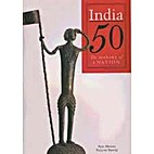 India 50: The Making of a Nation by Ayaz…