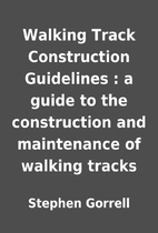 Walking Track Construction Guidelines : a…