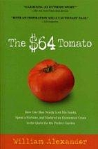 The $64 Tomato: How One Man Nearly Lost His…