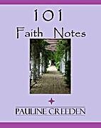 101 Faith Notes by Pauline Creeden