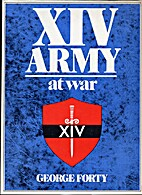 XIV Army at War by George Forty