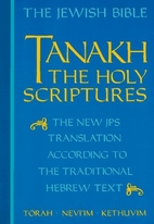 Tanakh: The Holy Scriptures, The New JPS…