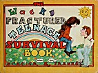Wacky Fractured Teenage Survival Book by…