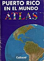 Atlas geografico: Puerto Rico en el mundo by…