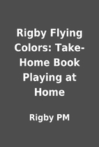 Rigby Flying Colors: Take-Home Book Playing…