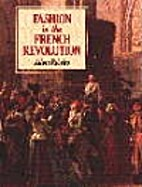 Fashion in the French Revolution by Aileen…